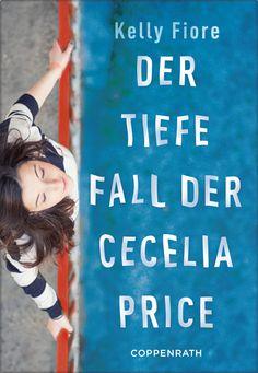 Kelly Fiore: Der tiefe Fall der Cecelia Price (Coppenrath Verlag) #Bücher #lesen #YA #youngadult