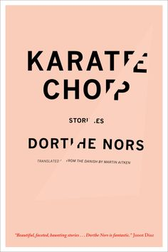 Karate Chop by Dorthe Nors; design by Carol Hayes (Graywolf February 2014) | via The Casual Optimist