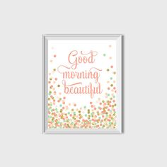 Hey, I found this really awesome Etsy listing at https://www.etsy.com/listing/264333652/buy-1-get-1-free-good-morning-beautiful