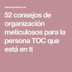 52 consejos de organización meticulosos para la persona TOC que está en ti