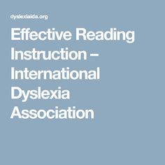 Effective Reading Instruction – International Dyslexia Association