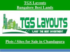 Chandapura is a part of Bangalore suburb. If you are looking to buy Plots / Sites in Chandapura then contact TGS Layouts today. TGS Layouts have many Plots / Sites in this area, you can select as per your budget. Go through the Presentation for more details. #PlotsinChandapura