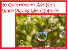 Bubble Mania – Use these Questions to Make Playtime Learning Time