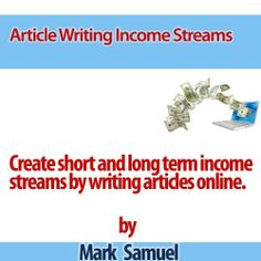 Generate Passive Income - Article Writing Income Streams by Mark Samuel. $1.31. 21 pages #incomestream