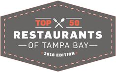 TOP 50 RESTAURANTS OF TAMPA BAY 2016 EDITION Tampa Bay Times food critic Laura Reiley picks the area's best places to eat.