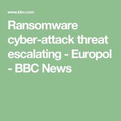 Ransomware cyber-attack threat escalating - Europol - BBC News