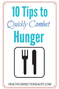 10 Tips to Quickly Combat Hunger | HealthConnections4Life.com