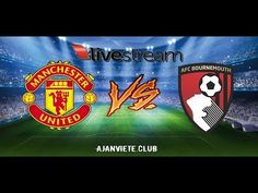 Tonight's Soccer Match Between Manchester United And AFC Bournemouth.Premier League Football Match Now Live Manchester United vs. TV listings for all live sports on World Sport Soccer Match, Football Match, Afc Bournemouth, Streaming Sites, Sporting Live, Ice Hockey, Manchester United, Premier League, The Unit