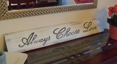 """Always Choose Love Sign, Handmade White Distressed Rustic Wood Sign, Home Decor  36"""" x 5.5"""" by BradfordsWoodSigns on Etsy"""