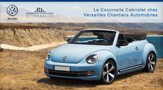 La VW Coccinelle Cabriolet chez Versailles Chantiers Automobiles. http://volkswagen-versailles.com/actualites-volkswagen-vca/9/la-vw-coccinelle-cabriolet-chez-versailles-chantiers-automobiles