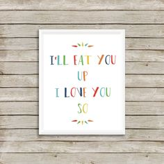 I'll Eat You Up I Love You So Print | Paper Patch Design Co. | Where the Wild Things Are | Free Shipping on orders over $50