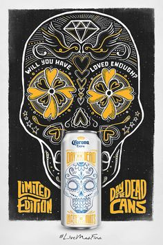 Limited Edition, Day of the Dead Cans // Ad for: Corona // I want one!