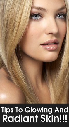 Tips To Glowing And Radiant Skin!