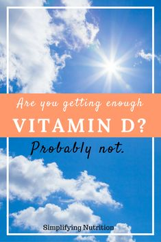 How do you get enough vitamin D? Check out my tips to ensure you don't become vitamin D deficient, plus why vitamin D is so important. Kaitlyn @ SimplifyingNutrition.com