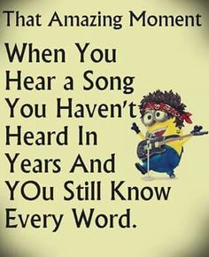 When you hear a song ... & you still know every word!
