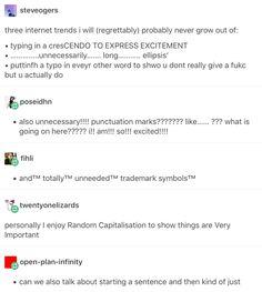 My favorite is just,,,, commas as ellipsis,,,, so nice,,,