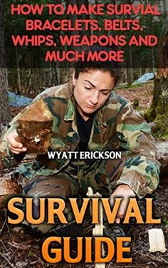 Survival Guide: How To Make Survial Bracelets, Belts, Whips, Weapons And Much More, http://www.amazon.com/gp/product/B072VCHGV2/ref=cm_sw_r_pi_eb_QDvszbFG6VD9A