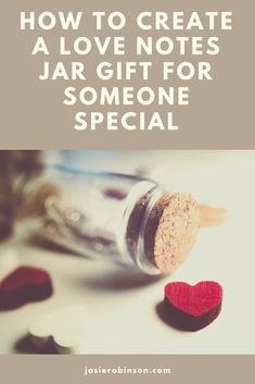 How to create a love jar   things to write in a love jar. Beautiful love notes jar ideas that make a thoughtful Valentines Day or Anniversary gift for him or her. #love #lovehim #loveher #forever