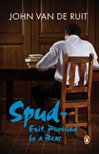 Spud: Exit, Pursued by a Bear - John van de Ruit