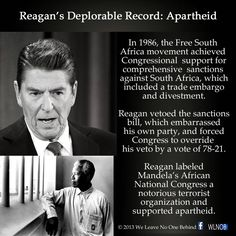 """Reagan's record is an utter disaster and he will likely be remembered as among the worst Presidents in our history along with Dick Nixon and George W. Bush.  """"The anti-apartheid movement of the 1980s was the largest national upsurge of campus civil disobedience since the 1960s. The 1985–86 academic year saw yet more campus protest, with divestment demonstrations spreading to more than 100 colleges and universities. Divestment protesters from Columbia to Berkeley constructed shabby huts…"""