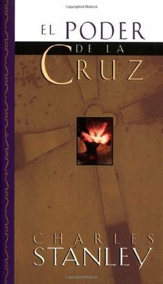 El poder de la cruz (Spanish Edition) by Dr. Charles F. Stanley. $9.02. 210 pages. Publisher: Grupo Nelson (May 31, 2003)