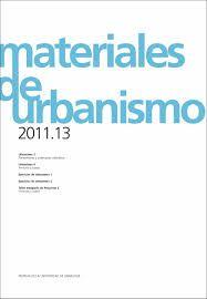 Materiales de urbanismo 2011-13 / [coordinador, Javier Monclús Fraga]. + info: http://www.une.es/Ent/Products/ProductDetail.aspx?ID=250258