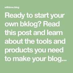 Ready to start your own bklog? Read this post and learn about the tools and products you need to make your blog a success from day one.