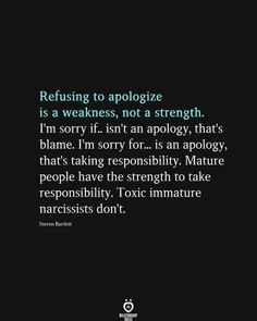 Narcissist, No Response, Relationship Rules, Take Responsibility, Im Sorry, Cards Against Humanity, Coming Soon, Love Your Life, Stay Strong