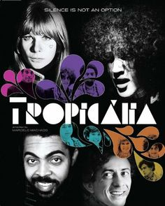 because you gotta sing: 'Tropicália': documentary on the 1960s Brazilian music revolution & the dictatorshop