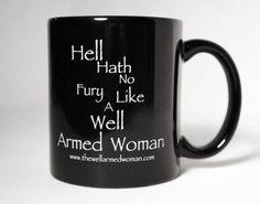Hell-Hath-No-Fury-Like-A-Well-Armed-Woman-Mug