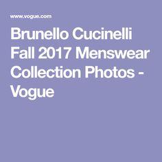 Brunello Cucinelli Fall 2017 Menswear Collection Photos - Vogue
