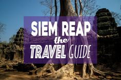 Looking for what to do in Siem Reap, Cambodia? We've got you covered with everything you need to know in THE Siem Reap Travel Guide.