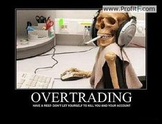 Funny Forex Pictures about OverTrading - http://www.profitf.com/forex-humor/funny-forex-pictures-overtrading/