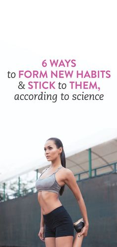 6 Ways To Form New Habits & Stick To Them, According To Science