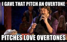 Im a pitch give me overtone