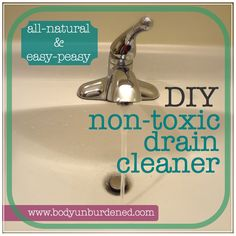 DIY non-toxic drain cleaner. Tried and true!