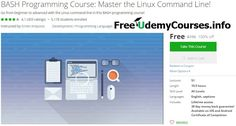 [#Udemy 100% Off] BASH Programming Course: Master the Linux Command Line!   About This Course  Published 12/2015EnglishClosed captions available  Course Description  Welcome! Here you can learn you how to master Linux command line ( BASH ). What do I mean by this? Ever seen a system admin in a movie or some devious hacker using a terminal? Do you want the same knowledge? Well you are in the right place!  This course is designed to take you from beginner to advanced in the Linux command line…