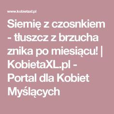 Siemię z czosnkiem - tłuszcz z brzucha znika po miesiącu! |  KobietaXL.pl - Portal dla Kobiet Myślących Plank Workout, Natural Medicine, Healthy Tips, Health And Beauty, Diabetes, Remedies, Health Fitness, Food And Drink, Portal