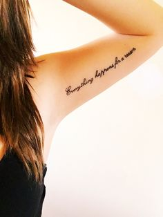 """My """"everything happens for a reason"""" tattoo. Inspirational!"""