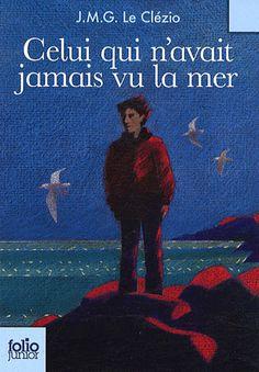 Celui qui n'avait jamais vu la mer - Jean-Marie-Gustave Le Clézio