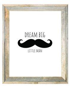 Dream Big Little Man Moustache Print Boys Wall Print Art Arrows Wall Art Print Boys Room Playroom Toyroom Nursery