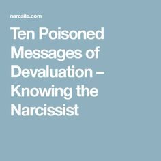 Ten Poisoned Messages of Devaluation – Knowing the Narcissist