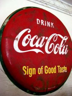 The Coke sign is new and cost $5.00. I beat it up and left it outside for a couple of weeks to age. See what New England weather will do to ya.