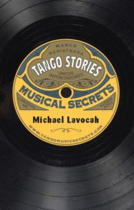 In this unique book, Michael Lavocah takes you on a compelling journey through tango music. He introduces the key individuals who shaped tango history, telling Tango Dancers, Dance Music, Vignettes, The Secret, The Book, Musicals, Books, Journey, Entertaining