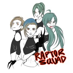 Raptor Squad as human.