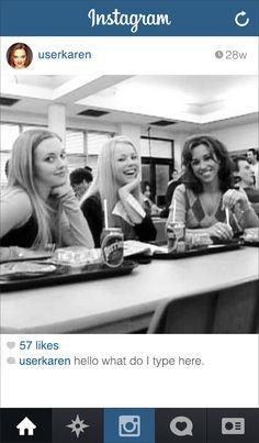 "If Karen From ""Mean Girls"" Had Instagram"