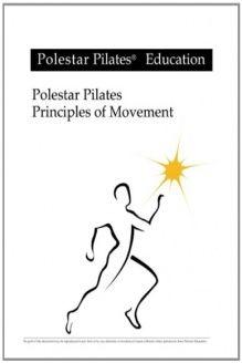 Polestar Pilates Education Principles of Movement Polestar Pilates Principles of Movement, 978-1477488386, Brent D Anderson PhD, CreateSpace Independent Publishing Platform