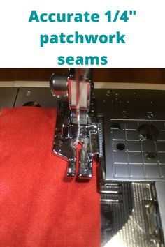 """Learn how and why to create accurate 1/4"""" seams will improve your patchwork experience and finished project. Improve Yourself, Applique, Create, Scrappy Quilts"""