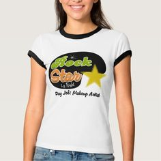 Rock Star By Night - Day Job Makeup Artist T Shirt, Hoodie Sweatshirt