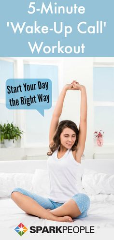 A 5-Minute Wake-Up Call for Your Whole Body. This is an excellent way to start the day and it doesn't take a lot of time! | via @SparkPeople